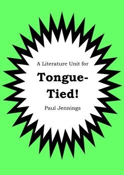 Literature Unit - TONGUE-TIED! - Paul Jennings - Novel Stu