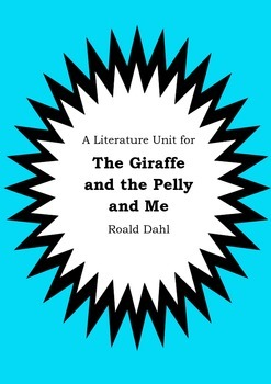 Literature Unit - THE GIRAFFE AND THE PELLY AND ME - Roald
