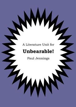 Literature Unit - UNBEARABLE! - Paul Jennings - Novel Stud