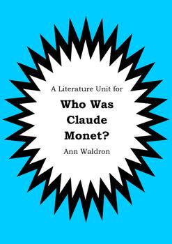 Literature Unit - WHO WAS CLAUDE MONET? - Ann Waldron - No