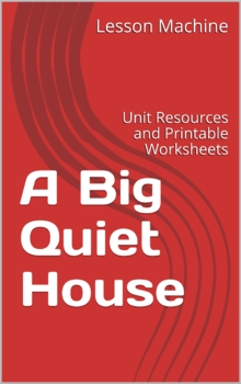 Literature Unit for A Big Quiet House by Heather Frost