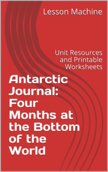Literature Unit for Antarctic Journal: Four Months at the