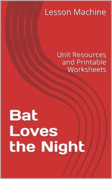 Literature Unit for Bat Loves the Night by Nicola Davies
