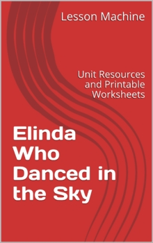 Literature Unit for Elinda Who Danced In the Sky by Lynn Moroney