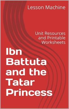 Literature Unit for Ibn Battuta and the Tatar Princess By