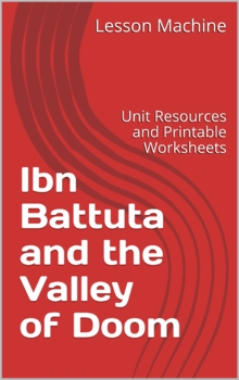 Literature Unit for Ibn Battuta in the Valley of Doom By A