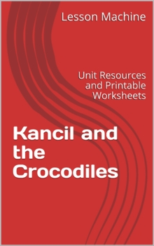 Literature Unit for Kancil and the Crocodiles, by Noreha Y