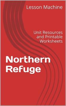 Literature Unit for Northern Refuge by Aurdrey Fraggalosch