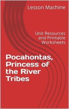 Literature Unit for Pocahontas, Princess of the River Trib