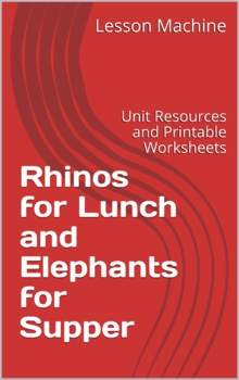 Literature Unit for Rhinos for Lunch & Elephants for Suppe
