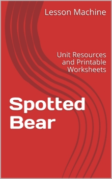 Literature Unit for Spotted Bear,  by Hanneke Ippisch