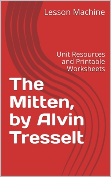 Literature Unit for The Mitten by Alvin Tresselt