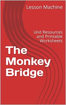Literature Unit for The Monkey Bridge, by Rafe Martin