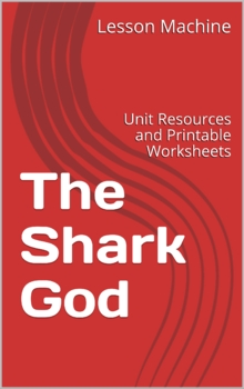 Literature Unit for The Shark God by Rafe Martin