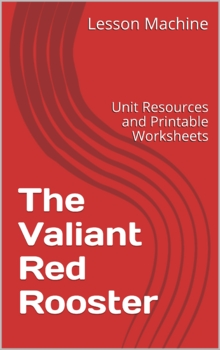 Literature Unit for The Valiant Red Rooster Adapted by Eri