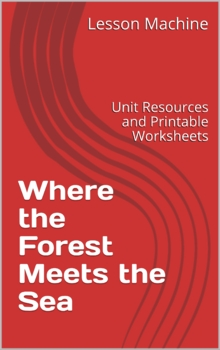 Literature Unit for Where the Forest Meets the Sea