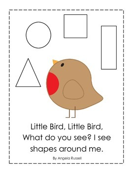 Little Bird, Little Bird, What do you see?  I see shapes a