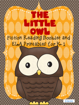 Little Owl {Fictional Reading Booklet and Activities for K-1}
