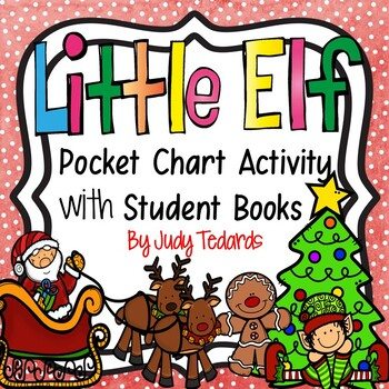 Little Elf (Pocket Chart and Book Making Activity)