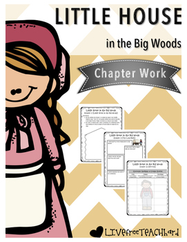 Little House in the Big Woods Chapter Work