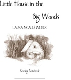 Little House in the Big Woods Reading Notebook