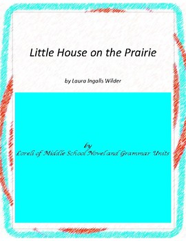 Little House on the Prairie  Novel Unit with Literary and