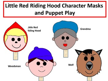 Little Red Riding Hood Character Masks and Puppet Play Script