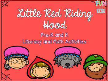 Little Red Riding Hood Pre-K and K Literacy and Math Activities