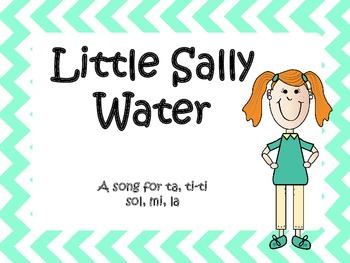 Little Sally Water -  a song to present la, and practice t