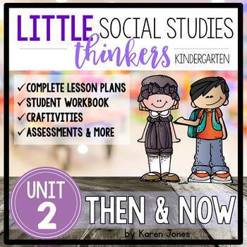 Little Thinkers Unit 2: Then and Now