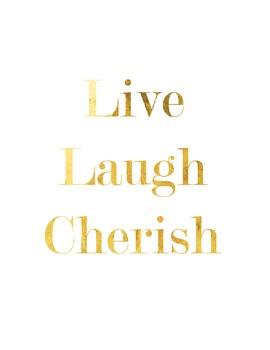 """Live, Laugh, Cherish"" Inspirational Poster in Gold Foil"