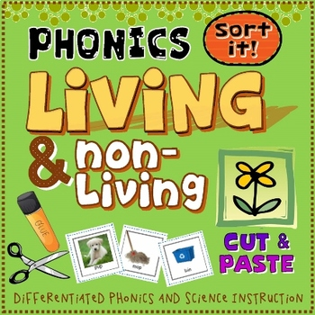 Living & Non-Living Cut & Paste (Phonics Focus)