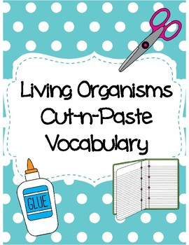 Living Organisms Cut-n-Paste Vocabulary
