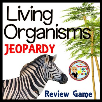 Living Organisms - Classroom Review Game
