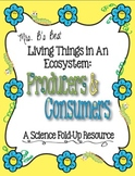 Living Things in an Ecosystem Fold-Up - Producers and Consumers