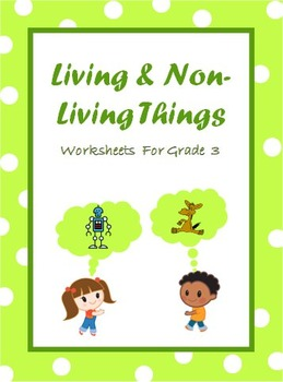 Living and Non-Living Things - worksheets for grade 3