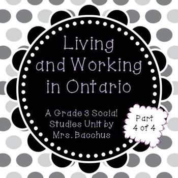 Living and Working in Ontario Part 4 - Grade 3 Social Stud