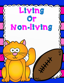 Living or Non-Living:  Sort It Out! Activities for Kinderg