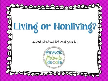 Living or Nonliving: an Elementary DIY Board Game