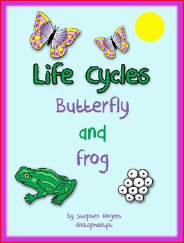 Living things - Life Cycle of Butterfly & Frog Activities