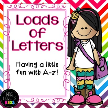 Loads of Letters- Having a little fun with a-z!
