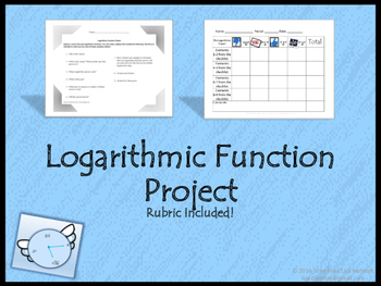 Logarithmic Function Project: 3 Choices, Rubric Included