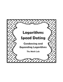 Logarithms Speed Dating - Condensing and Expanding Activity