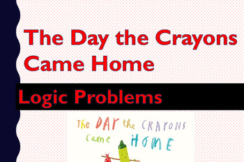 Logic Problems: Using The Day the Crayons Went Home to sol