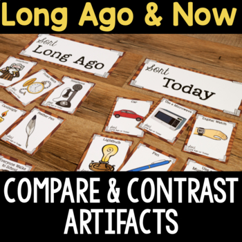 Long Ago & Now: Compare and Contrast Artifacts & Writing Activity