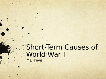 Long & Short-Term Causes of World War I Interactive PPT /