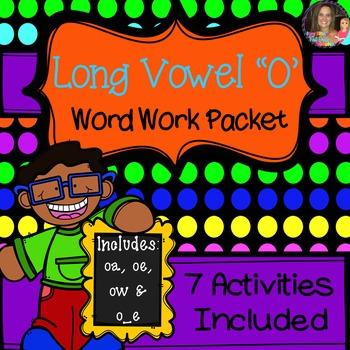 """Long Vowel """"O"""" Word Work Packet (including: oa, oe, ow, o_e)"""