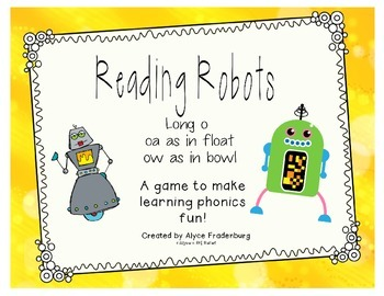 Reading Robots Long o oa as in float and ow as in bowl