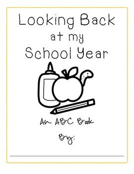 Looking Back at My School Year - An ABC book
