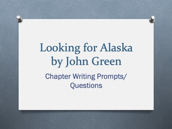 Looking for Alaska,by John Green-Writing Prompts/Discussio